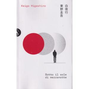 Keigo Higashino - Sotto il sole di mezzanotte - n. 24 - settimanale -751 pagine