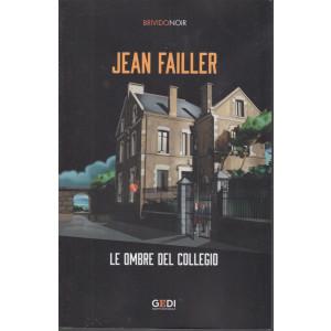 Brivido Noir -Jean Failler - Le ombre del collegio - n. 37 - settimanale - 11/2/2021 -284  pagine