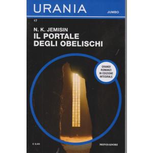 Urania Jumbo -N.K. Jemisin - Il portale degli obelischi - n. 17 - bimestrale -marzo 2021