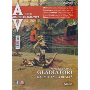 Archeologia Viva - Mostra a Napoli. Gladiatori dal mito alla realtà - n. 207 - bimestrale -maggio - giugno  2021