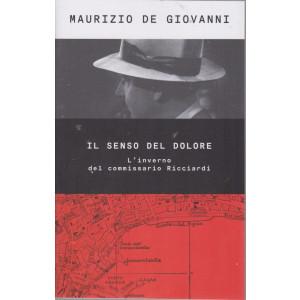 Maurizio De Giovanni - Il senso del dolore - L'inverno del commissario Ricciardi - n. 42 - 23/7/2021 - settimanale - 199 pagine