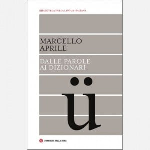 Biblioteca della lingua italiana Dalle parole ai dizionari