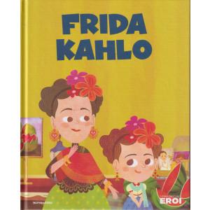 I miei piccoli eroi -Frida Kahlo- n. 8 - copertina rigida - 19/10/2021