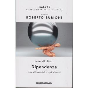 Salute -Dipendenze - Antonello Bonci - a cura di Roberto Burioni -  n.14 - settimanale - 118  pagine