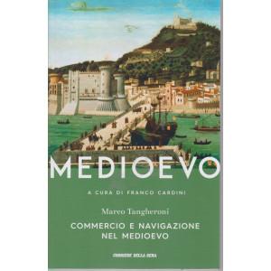 Medioevo - Commercio e navigazione nel Medioevo- Marco Tangheroni  n. 8 - settimanale -477 pagine