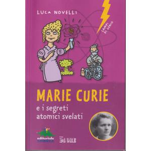 Marie Curie e i segreti atomici svelati- Luca Novelli - n. 4/2021 - mensile