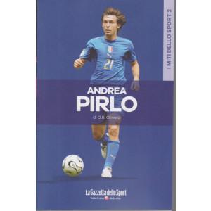 I miti dello sport - Andrea Pirlo - G.B. Olivero- n. 5 - settimanale - 133 pagine