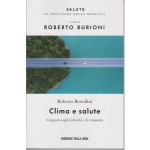 Salute -Clima e salute - Roberto Bertollini - a cura di Roberto Burioni -  n.15 - settimanale - 149  pagine