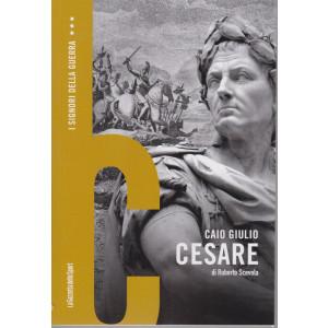 I signori della guerra - Caio Giulio Cesare di Roberto Scevola - n. 4 - settimanale
