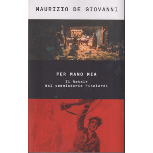 Maurizio De Giovanni - Per mano mia - Il Natale del commissario Ricciardi-  n. 52- 1/10/2021 - settimanale - 299  pagine
