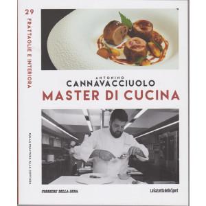 Master di Cucina - Antonino Cannavacciuolo - n. 29-   Frattaglie e interiora -Dalla pulitura alla cottura   settimanale -