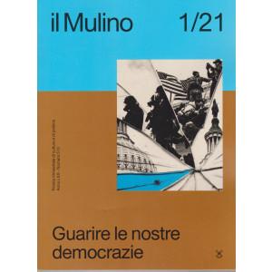 Il Mulino  .1/21 - n. 513  -Guarire le nostre democrazie -  14 aprile 2021 - bimestrale -