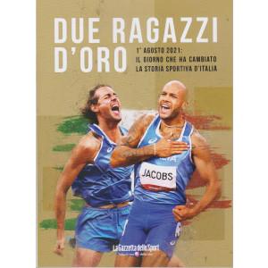 Due ragazzi d'oro - 1° agosto 2021: il giorno che ha cambiato la storia sportiva d'Italia - mensile