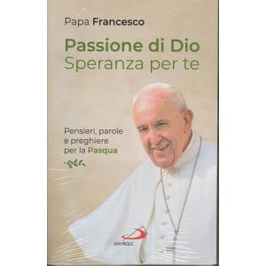 Papa Francesco - Passione di Dio. Speranza per te. - n. 8 - gennaio 2021 - settimanale