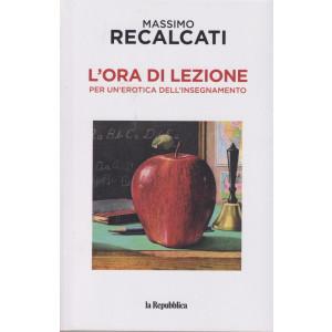 Massimo Recalcati - L'ora di lezione per un'erotica dell'insegnamento - 160 pagine