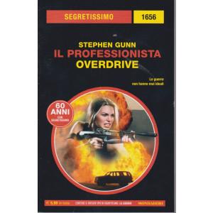 Segretissimo - n. 1656 - Stephen Gunn -  Il professionista - Overdrive - dicembre 2020 - bimestrale