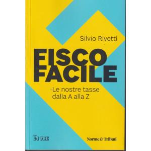 Fisco facile - Silvio Rivetti - n. 3/2021 - mensile - 212  pagine