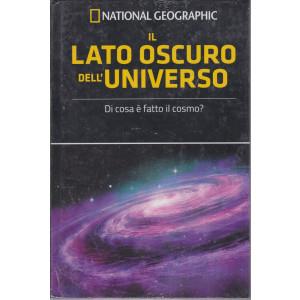 National Geographic - Il lato oscuro dell'universo - n. 48 - settimanale -26/2/2021 - copertina rigida
