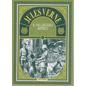 Jules Verne -Il villaggio aereo-  n. 87 -11/5/2021 - settimanale - 189  pagine