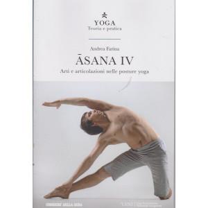 Yoga - Teoria e pratica - Asana IV  -Andrea Farina -  n. 12 -  settimanale - 183 pagine
