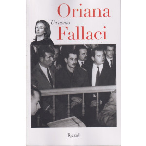 Oriana Fallaci - Un uomo - n. 5 - 8/10/2021 - settimanale - 645  pagine
