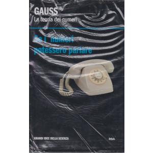 Gauss - La teoria dei numeri - Se i numeri potessero parlare -  n. 6 - settimanale -18/12/2020- copertina rigida