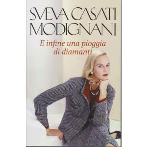 Sveva Casati Modignani - E infine una pioggia di diamanti - n. 25 - settimanale - 414 pagine