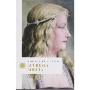 Regine e principesse -Lucrezia Borgia- n.9 - settimanale - 157  pagine