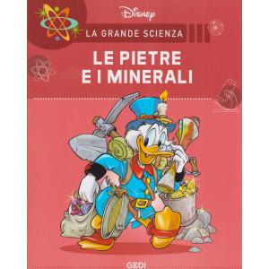 La grande scienza Disney -Le pietre e i minerali -  n. 7 - settimanale -22/5/2021