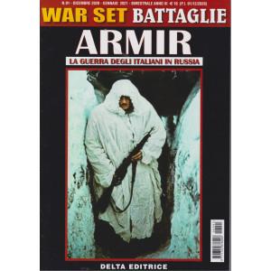 War Set Battaglie - Armir - La guerra degli italiani in Russia -  - n. 91- dicembre 2020 - gennaio 2021 - bimestrale -
