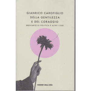 Gianrico Carofiglio - Della gentilezza e del coraggio - n. 1 - mensile