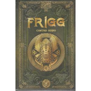Mitologia Nordica- Frigg contro Odino   -  n. 30 - settimanale - 23/4/2021- copertina rigida