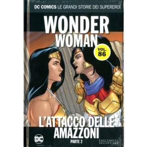 Dc Comics Le Grandi Storie... - N° 86 - Wonder Woman: L'Attacco Delle Amazzoni 2 - Rw Lion