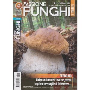 Passione Funghi e tartufi - n. 111 -febbraio 2021 -  mensile