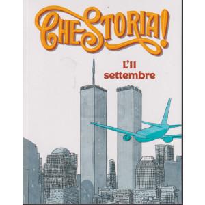 Che storia! - L'11 settembre - n. 6 - settimanale - 77 pagine