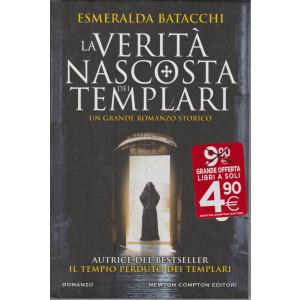 Gli insuperabili Gold - La verità nascosta dei Templari - Esmeralda Batacchi - bimestrale - 1 marzo 2021 - copertina rigida - 621 pagine