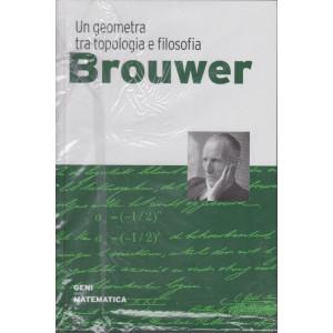Geni della matematica - Brouwer- n. 47 - settimanale - 31/12/2020 -  copertina rigida