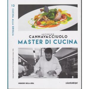 Master di Cucina - Antonino Cannavacciuolo - n. 12  - Cucina alla griglia - Dal tipo di graticola alla rosolatura -   settimanale -