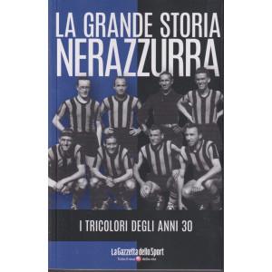 La grande storia nerazzurra - n. 18-I tricolori degli anni 30-    settimanale - 139 pagine