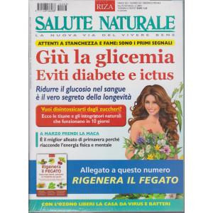 Salute Naturale +Rigenera il fegato - n. 263- marzo  2021- mensile - 2 riviste