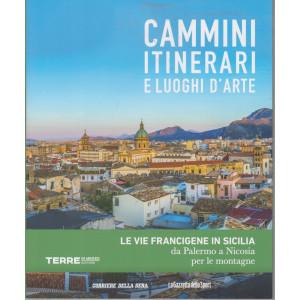 Cammini itinerari e luoghi d'arte - Le vie Francigene in Sicilia da Palermo a Nicosia per le montagne -  - n. 13  - settimanale -