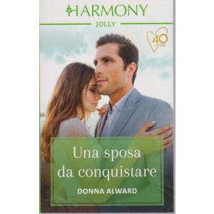 Harmony Jolly - Una sposa da conquistare - Donna Alward - n. 2882 - mensile - marzo 2021