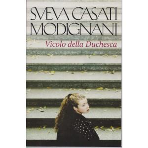 Sveva Casati Modignani - Vicolo della Duchesca   - n.31 - settimanale - 564  pagine