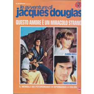 Le avventure di Jacques Douglas -Questo amore è un miracolo strano-  n. 8  - mensile -giugno 2021