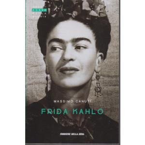 Grandi donne della storia - Frida Kahlo  - Massimo Canuti - n. 27 - settimanale -