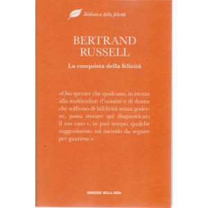 Biblioteca della felicità - Bertrand Russel - La conquista della felicità - n. 2 - settimanale - 221 pagine