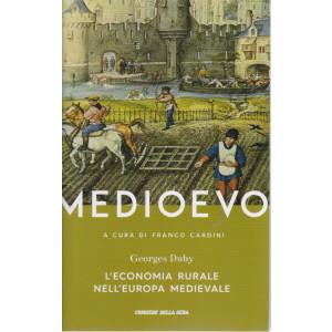 Medioevo -L'economia rurale nell'Europa medievale-  Georges Duby -  n. 11 - settimanale -463  pagine