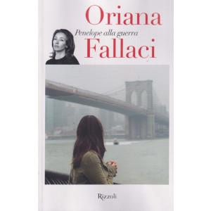 Oriana Fallaci -Penelope alla guerra - n. 6 - 15/10/2021 - settimanale - 261   pagine