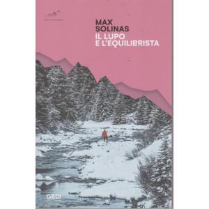 Max Solinas - Il lupo e l'equilibrista - n. 19 - 24/7/2021 - settimanale - 173 pagine
