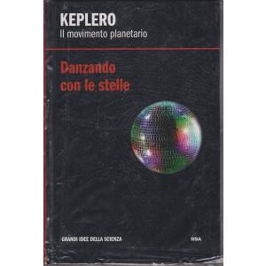 Keplero - Il movimento planetario - Danzando con le stelle -  n. 8 - settimanale -1/1/2021 - copertina rigida